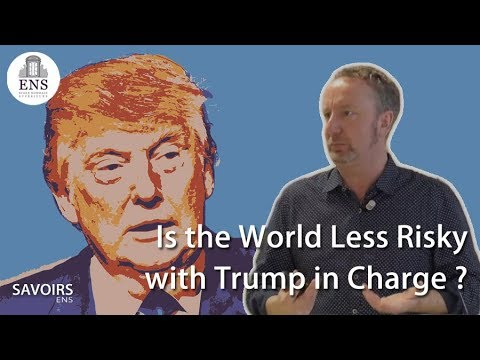 Is the World Less Risky with Trump in Charge ? - Mark Blyth