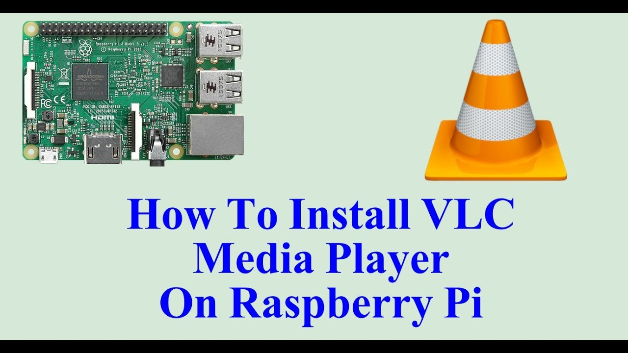 How To Install VLC Media Player On Raspberry PI - YouTube