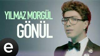 Yılmaz Morgül - Gönül - Official Music Video #gönül #yılmazmorgül - Esen Müzik