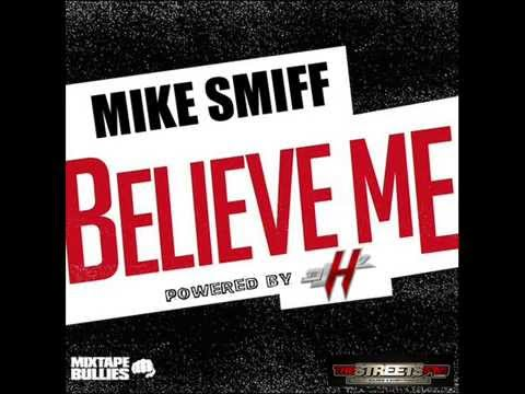 "Mike Smiff ""BELIEVE ME"" freestyle"