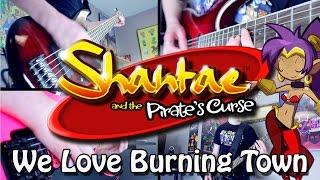 We Love Burning Town - Shantae & the Pirate's Curse (Rock/Metal) Guitar Cover