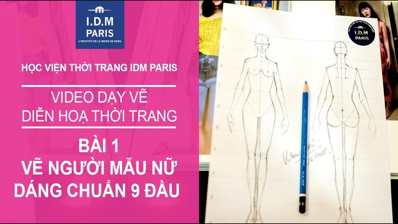 Vẽ thiết kế thời trang I Bài 1 Vẽ dáng người tỷ lệ vàng – IDM PARIS