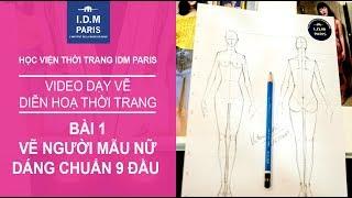 Vẽ thiết kế thời trang I Bài 1 Vẽ dáng người tỷ lệ vàng - IDM PARIS