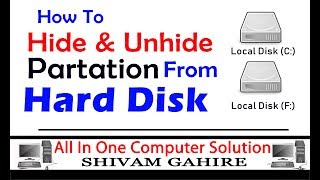 How To Hide & Unhide Drive Partation   From Hard Disk   In Computer OR Laptop
