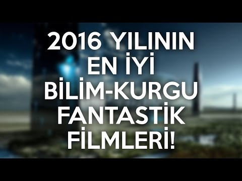 2016 YILININ EN İYİ BİLİM-KURGU & FANTASTİK FİLMLERİ LİSTESİ!