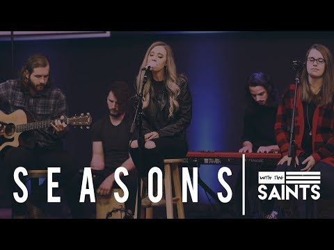 Seasons By Hillsong Worship | With The Saints