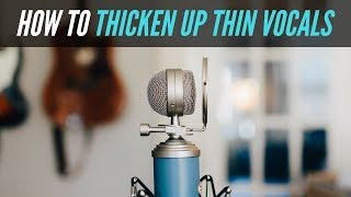 How To Thicken Up Thin Vocals In Your Mix - RecordingRevolution.com