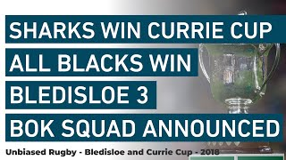 Sharks Win Currie Cup, New Zealand win Bledisloe 3, Springbok Squad Announced