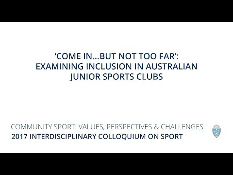 'Come in...but not too far': Examining inclusion in Australian Junior Sports Clubs - Dr Ruth Jeanes