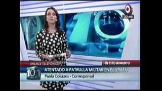 CANAL N - ATENTADO A PATRULLA MILITAR EN EL VRAEM 31 JUL 17