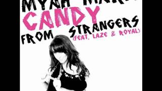 Myah Marie ft. Laze & Royal - Candy From Strangers [CD RIP]