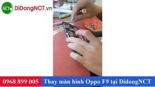 Thay màn hình Oppo F9 mới nhất tại Tp.HCM - DidongNCT