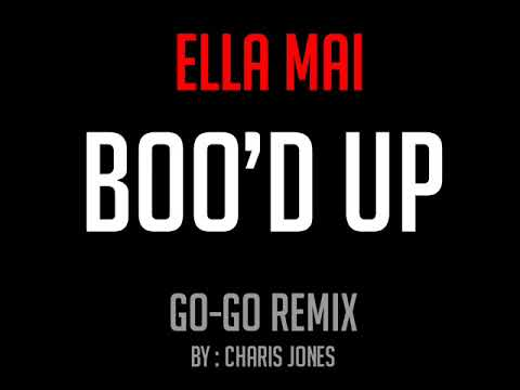 Ella Mai - Boo'd Up (Go-Go Remix)