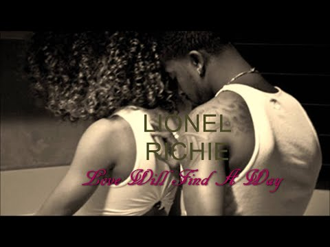 Lionel Richie - Love Will Find A Way [Can't Slow Down]