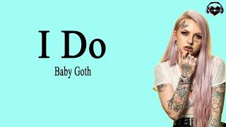 Baby Goth - I do (Lyrics)