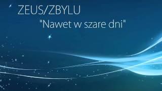 Zeus/Zbylu - Nawet w szare dni