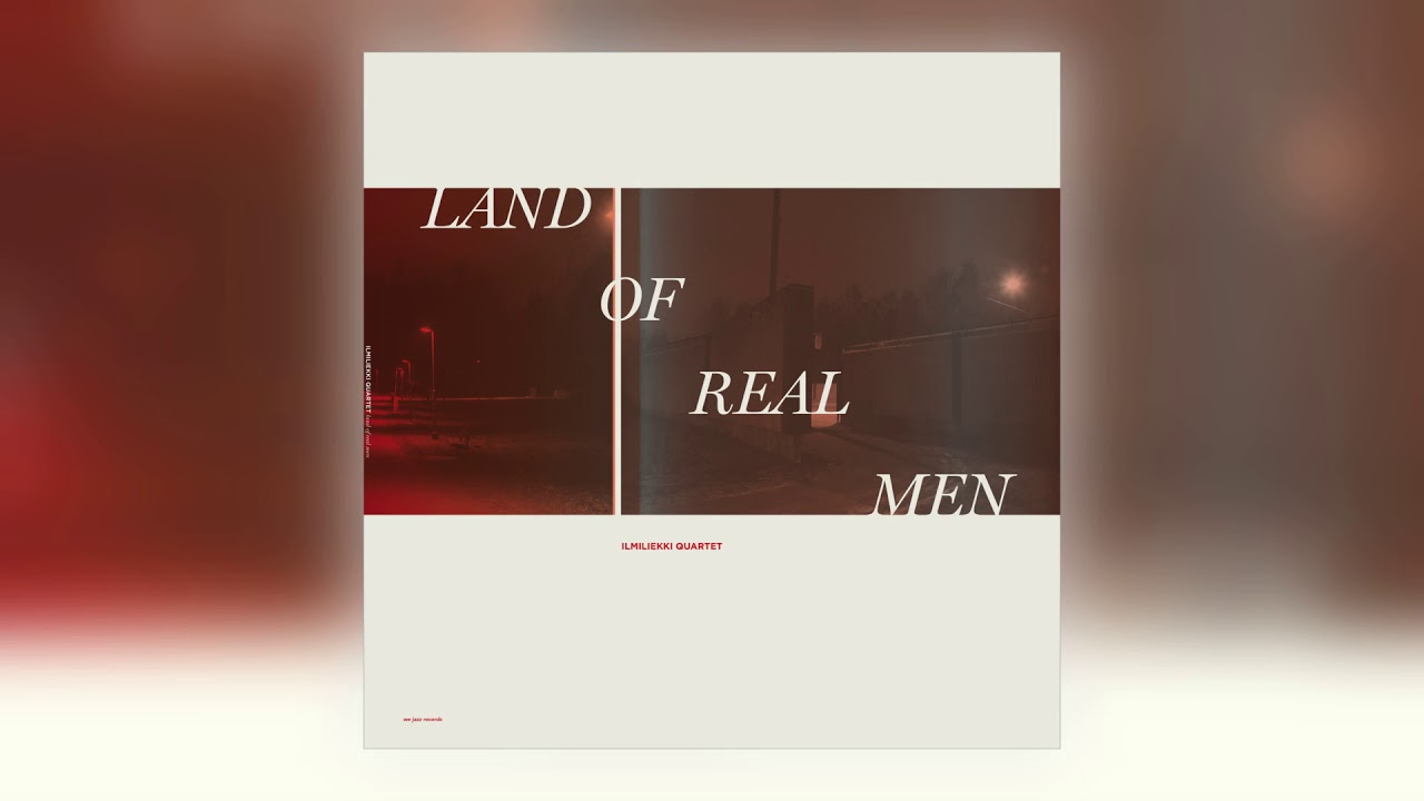 37e5938c7c159 Ilmiliekki Quartet / Land Of Real Men