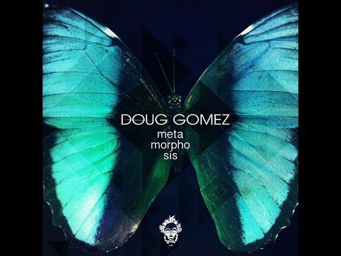 Doug Gomez - Meta Morpho Sis (Merecumbe Soul Mix)