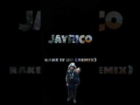 Jayrico ~ Rake it up (remix)