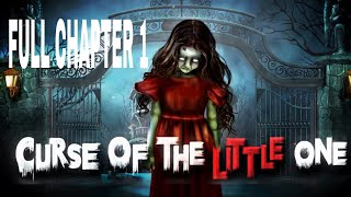 Curse Of The Little One Chapter 1 Walkthrough