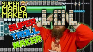 SUPER TROLL MAKER! - Super Mario Maker - BIGGEST TROLL LEVELS IN SUPER MARIO MAKER?!