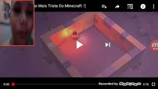 Vídeos mais tristes do maincraft 😥😥😥