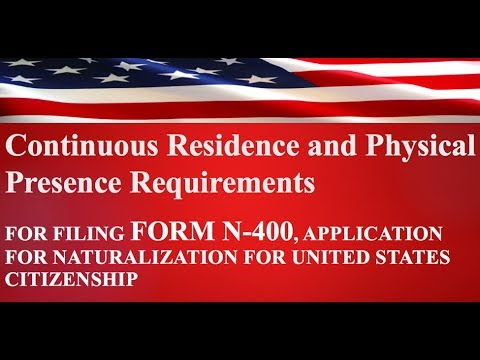 Continuous Residence And Physical Presence Requirements For U.S. Citizenship