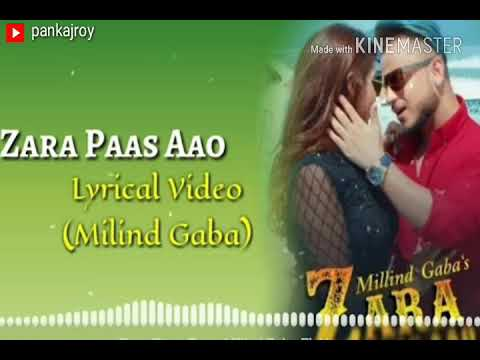 zara-paas-aao-lytical-video-milind-gaba-mp3-song