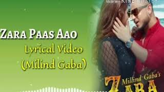Gambar cover ZARA PAAS AAO LYTICAL VIDEO MILIND GABA mp3 song