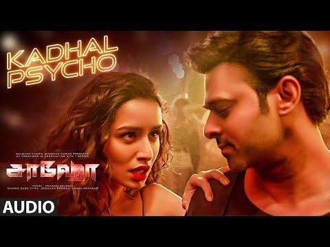 Kadhal Psycho Audio – Saaho Tamil | Prabhas, Shraddha K |Tanishk Bagchi,Dhvani Bhanushali,Anirudh