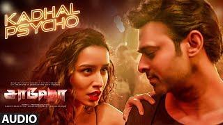 Kadhal Psycho Audio Saaho Tamil Prabhas Shraddha K Tanishk Bagchi Dhvani Bhanushali Anirudh