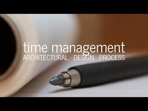 Architectural Design Process: Managing Time  (Tools + Tips)