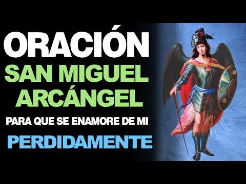 🙏 Oración Efectiva a San Miguel Arcángel PARA QUE SE ENAMORE DE MÍ ¡Perdidamente! ❤
