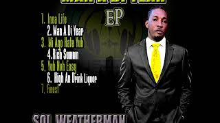 Sol Weatherman - Man A Di Year (Ep Album 2018) Megamix By DJLass Angel Vibes (July 2018)