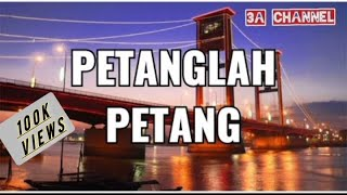 Lagu Daerah Sumatera Selatan - Petanglah Petang (Lirik)