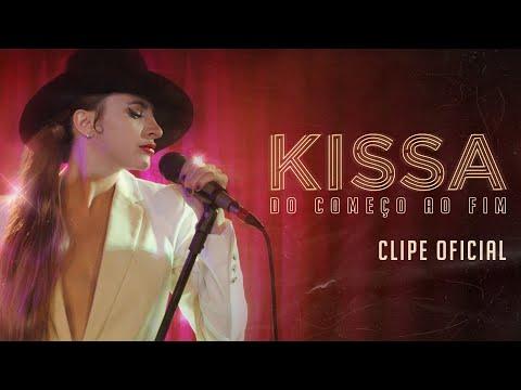 KISSA - Do Começo Ao Fim (Clipe Oficial)