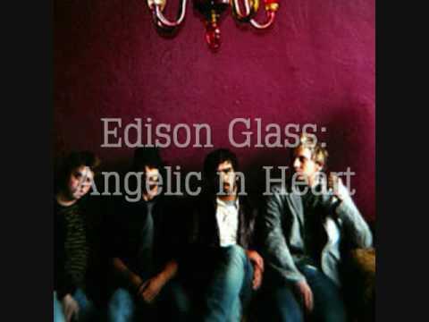 Edison Glass - Angelic in Heart