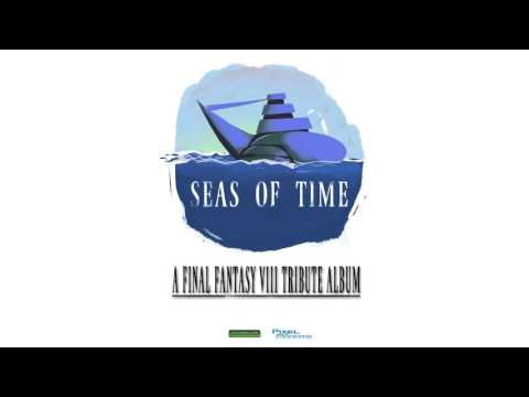 Final Fantasy VIII - Seas of Time