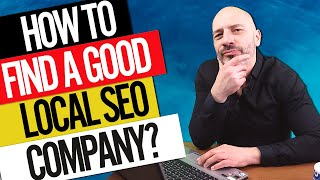 How to Find a Good Local SEO Company (or Expert)