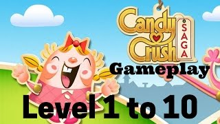 Candy Crush Saga gameplay Level 1 to 10