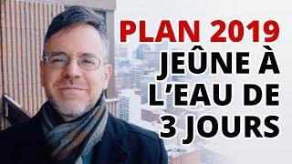 3 JOURS DE JEÛNE À L'EAU | Vlog 03/01/19