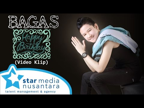 Bagas  - Happy Birthday (Video Klip)