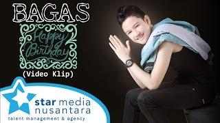 Bagas  - Happy Birthday (Video Klip)