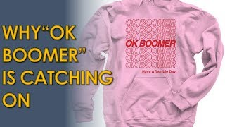 "Why ""OK Boomer"" is Catching on With Zoomers and Millennials"
