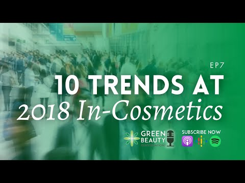 EP7. Top 10 Beauty Trends at In-Cosmetics Global 2018