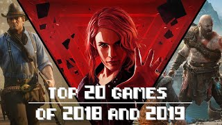 Top 20 Games of 2018 and 2019