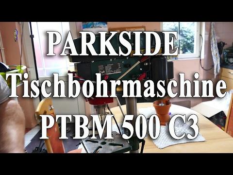 PARKSIDE Tischbohrmaschine PTBM 500 C3(Unboxing/Zusammenbau/erste Test)