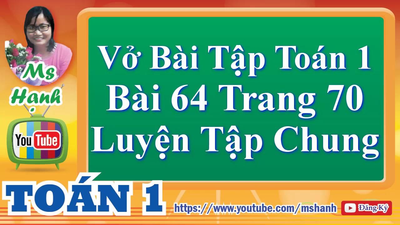 Vở Bài Tập Toán Lớp 1 Bài 64 Trang 70 Luyện Tập Chung #mshanh