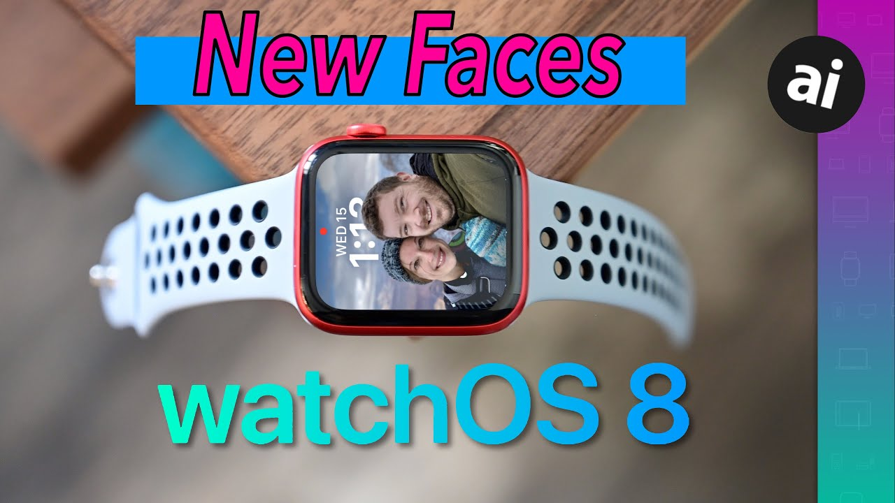 Download Here Are All the New Watch Faces Coming In watchOS 8 to Apple Watch!