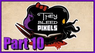 They Bleed Pixels - The End